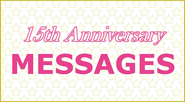 15th Anniversary MESSAGES